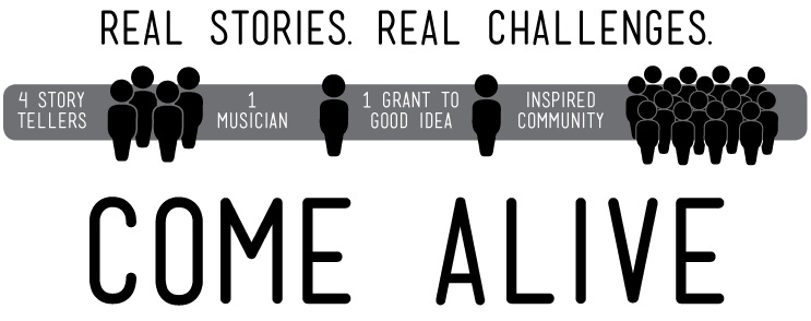 REAL STORIES. REAL CHALLENGES. COME ALIVE.